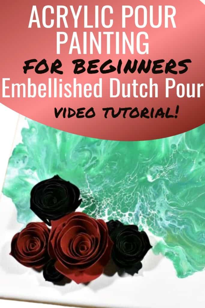 Acrylic Pour Painting for Beginners Embellished Dutch Pour Video Tutorial