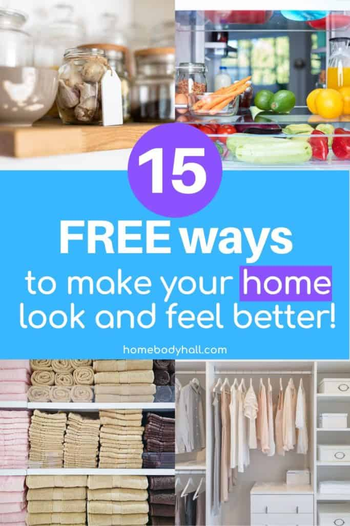 15 FREE Ways to Make your Home Look and Feel Better!