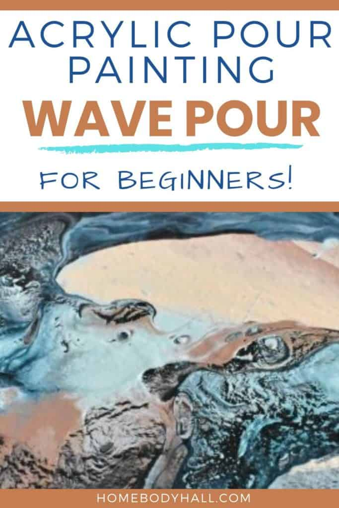 Acrylic Paint Pouring for Beginners Wave Pour