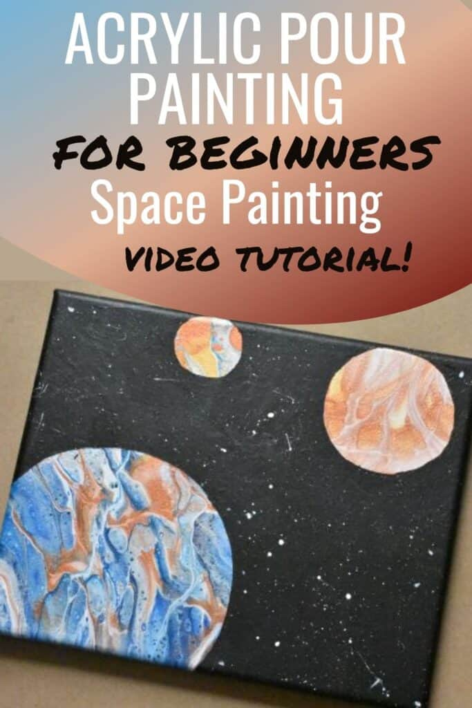 Acrylic Pouring for Beginners Space Painting Video Tutorial