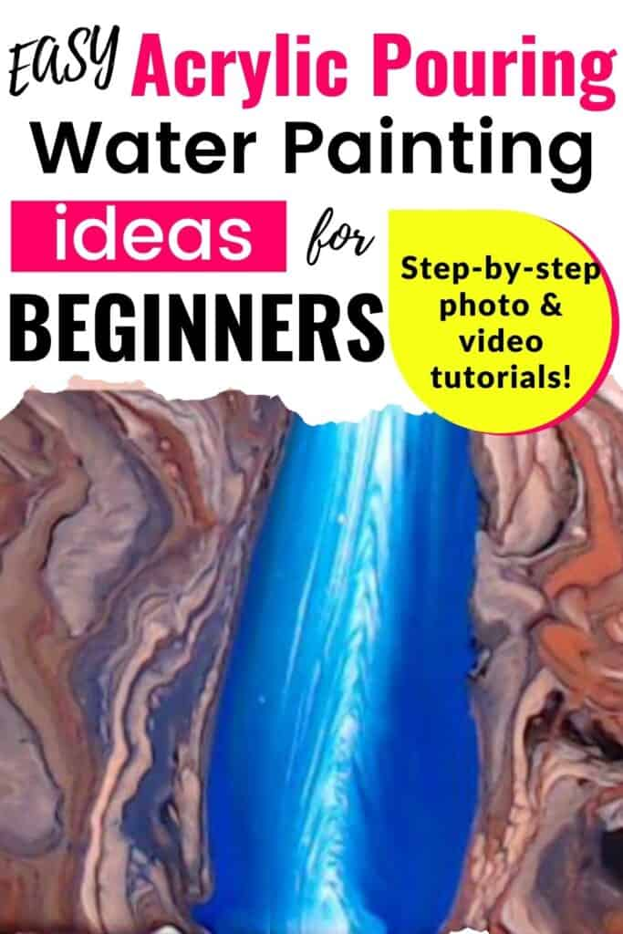 Easy Acrylic Pouring Water Painting Ideas for Beginners!  Step by step photo and video tutorials!