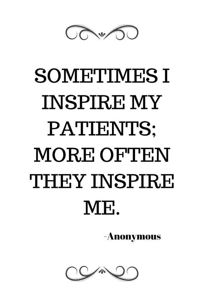 Sometimes I inspire my patients