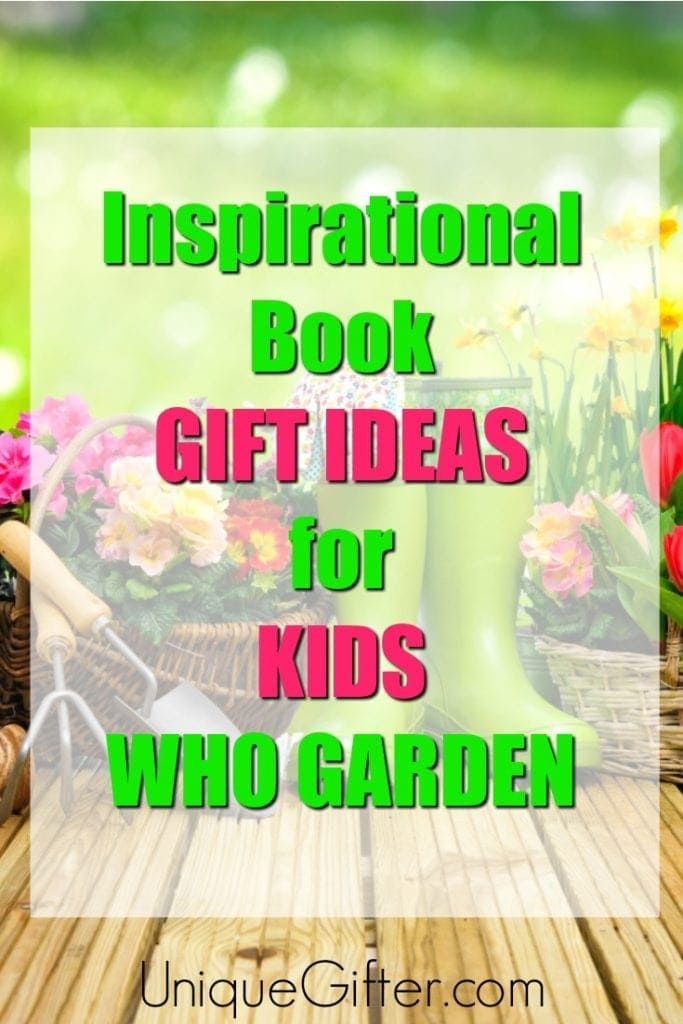 Looking for a green gift for a kiddo? Here are all the books the mini gardener will love! | Kid's Birthday Gifts | Reading Lists | Books for Kids | Permaculture | Book Worm Gifts | Christmas Gifts for Kids