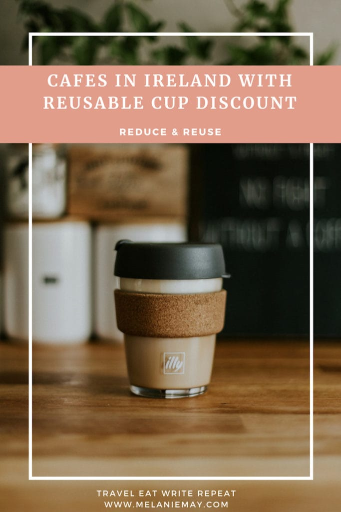 A list of cafes in Ireland that give you a discount when you bring your own reusable cup.