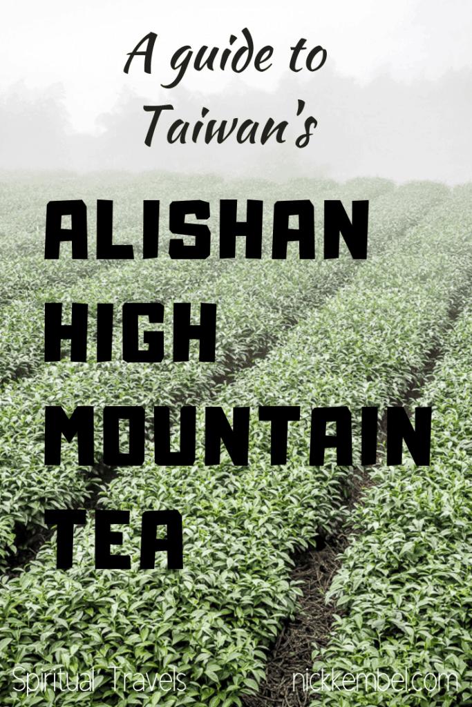 Alishan tea (aka Alishan High Mountain Tea or Alishan High Mountain Oolong Tea) is Taiwan's most famous tea, and some consider the best tea in Taiwan. Here's a complete guide to Alishan tea, ordering oolong tea from Taiwan, and visiting a tea farm in Taiwan! #tea #oolong #oolongtea #highmountaintea #alishan #alishantea #alishanhighmountaintea #taiwantea #taiwanesetea #taiwanoolongtea #wulongtea #blacktea