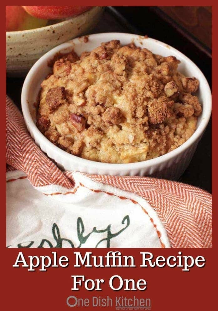 Apple Muffin recipe – One of my family's favorite muffins in a single serving size. The perfect amount for one person. Filled with apples and pecans and baked in a ramekin or other small baking dish. | One Dish Kitchen | #singlesesrving #muffinrecipe #ramekin #apples #dessert #breakfast #smallbatch #singleserving