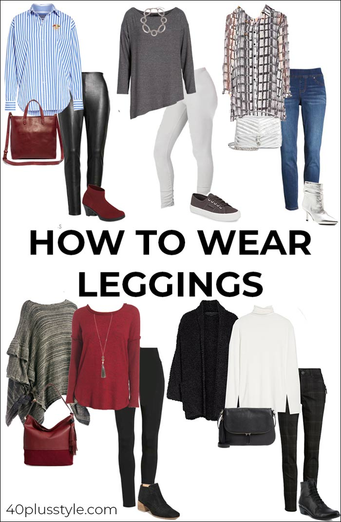How to wear leggings | 40plusstyle.com
