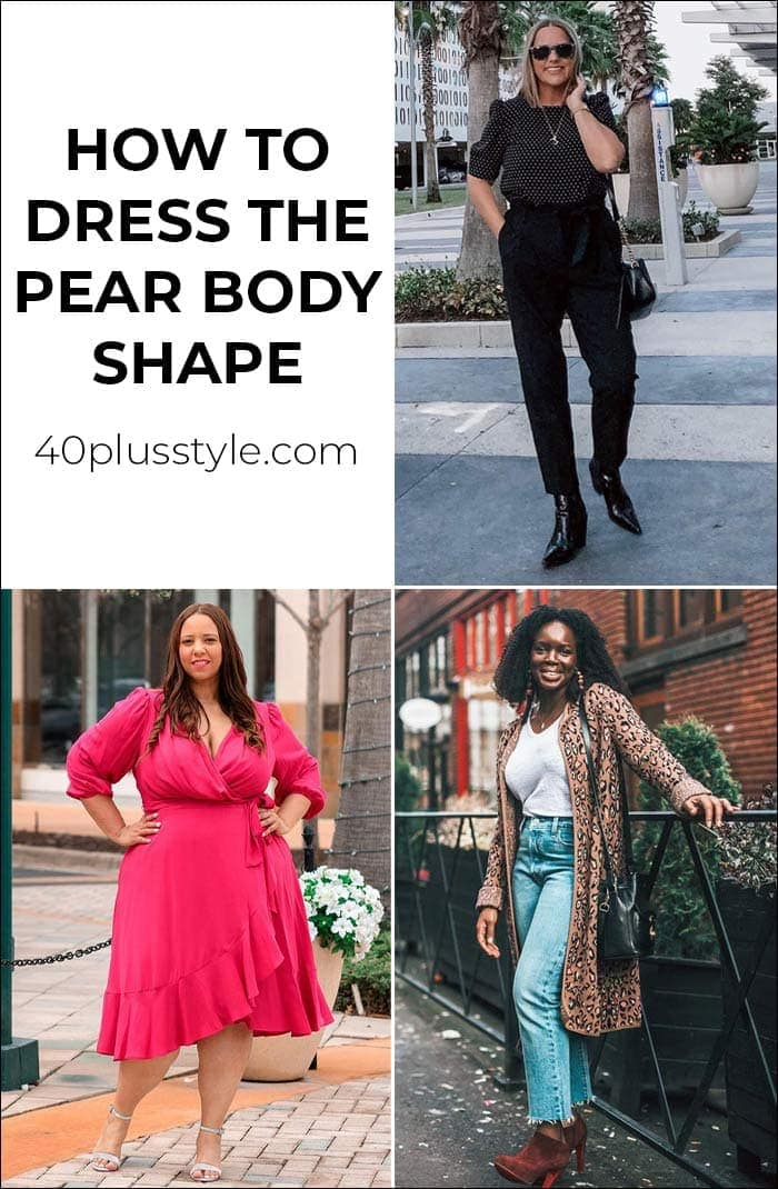 How to dress the pear body shape | 40plusstyle.com