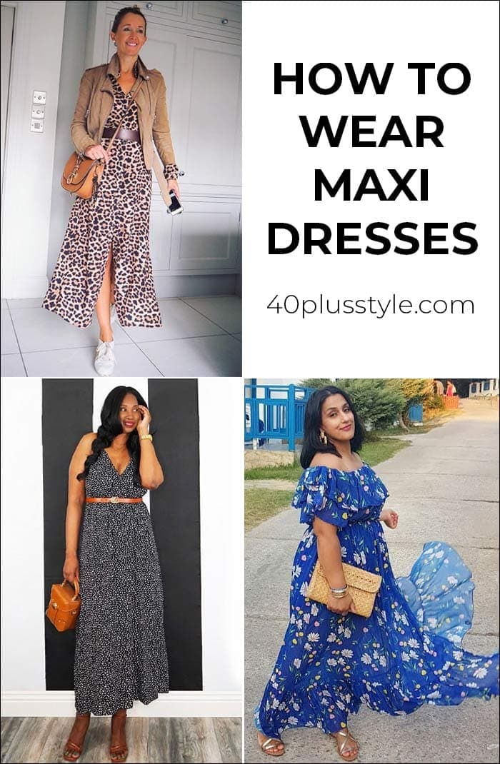 How to wear maxi dresses | 40plusstyle.com