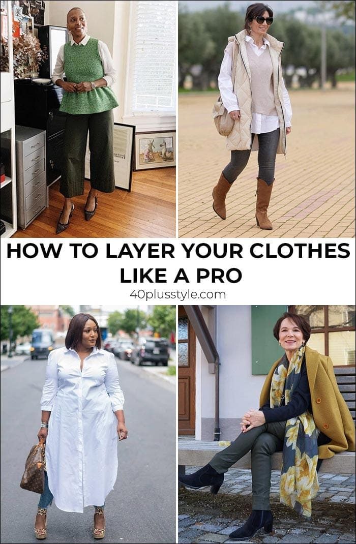 How to layer your clothes like a pro | 40plusstyle.com