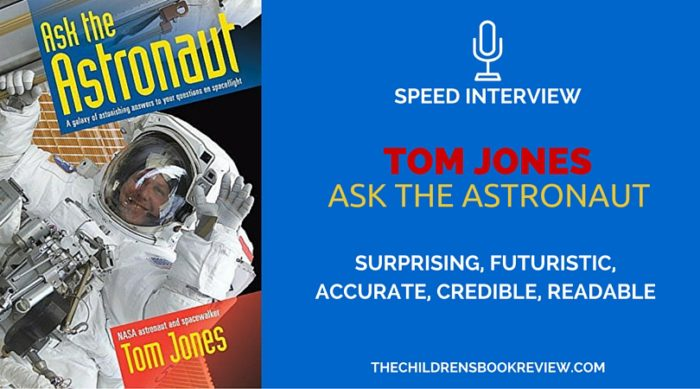 Tom Jones, Author of Ask the Astronaut- A Galaxy of Astonishing Answers to Your Questions on Spaceflight - Speed Interview