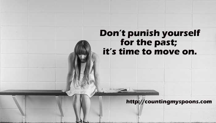 don't punish yourself for the past; it's time to move on.