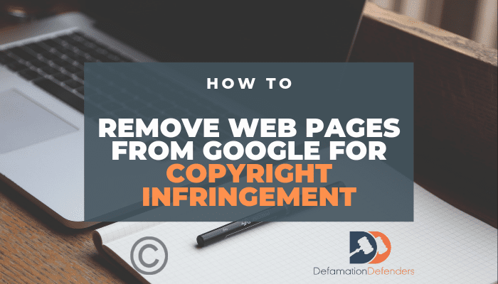 How to Remove Web Pages from Google Copyright Infringement