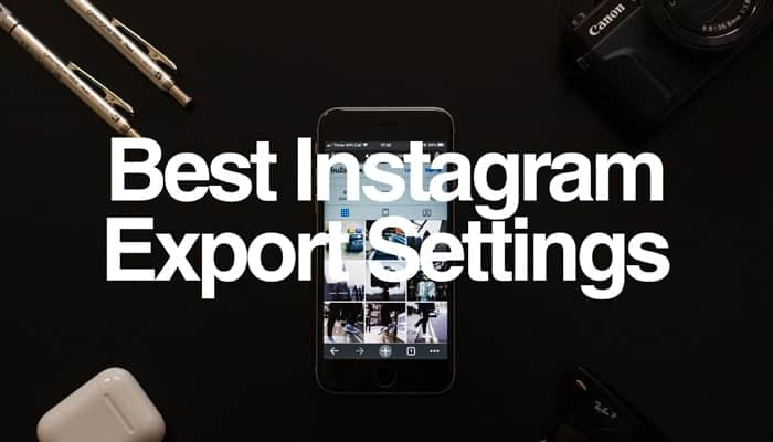 Instagram Export Settings Featured