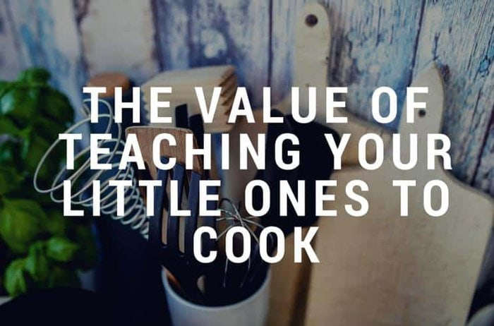 The Value of Teaching Your Little Ones to Cook