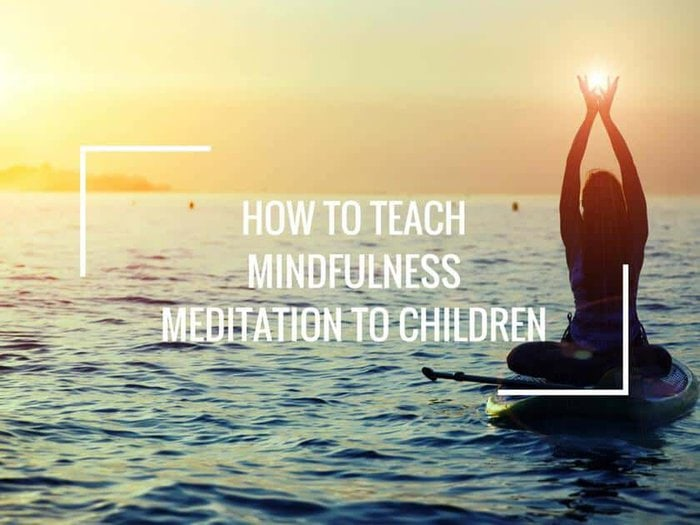 How to Teach Mindfulness Meditation to