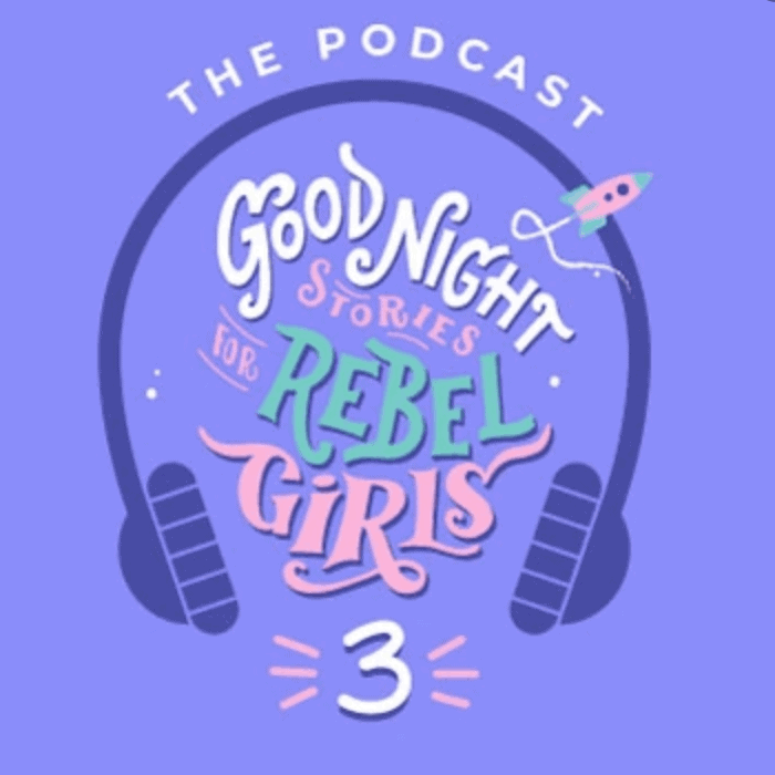 good night stories for rebel girls podcast