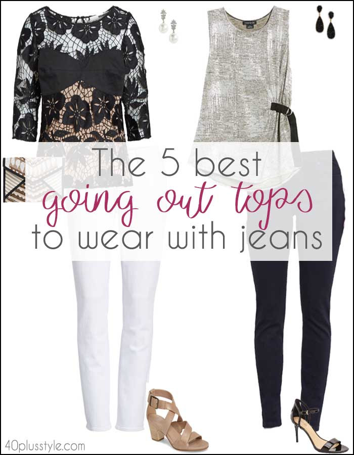 The 5 best going out tops to wear with jeans | 40plusstyle.com