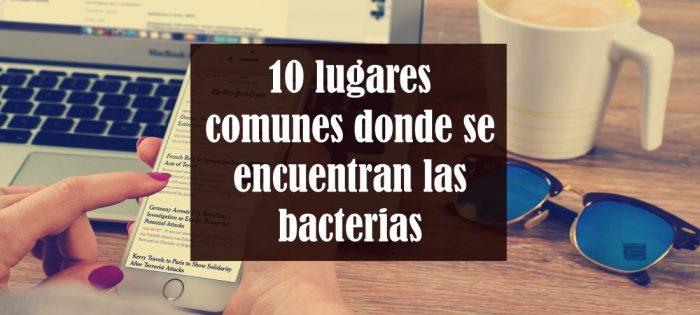 lugares comunes donde se encuentran las bacterias