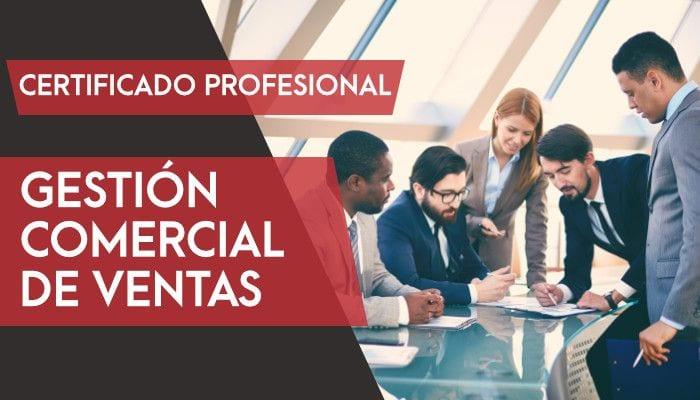 Certificado Profesionalidad: Gestión Comercial de Ventas