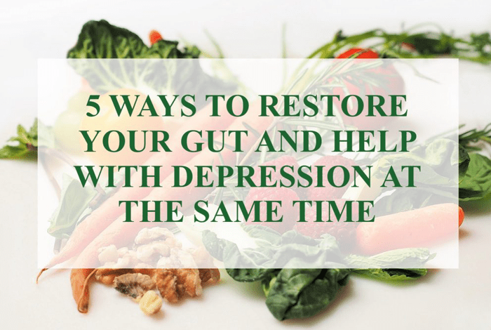 5 Ways To Restore Your Gut & Help With Depression At The Same Time // Eat & Breathe
