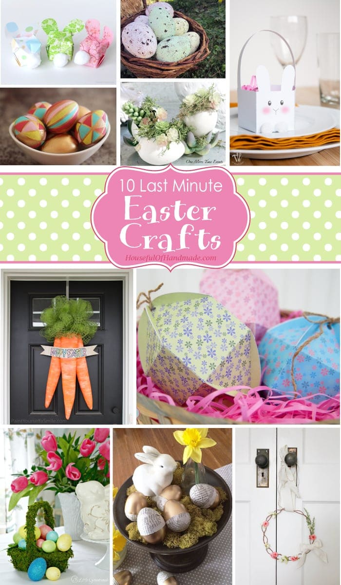 There is still time to get ready for Easter with these 10 last minute Easter crafts. Lots of fun and easy crafts so you don't look like a procrastinator. | Housefulofhandmade.com