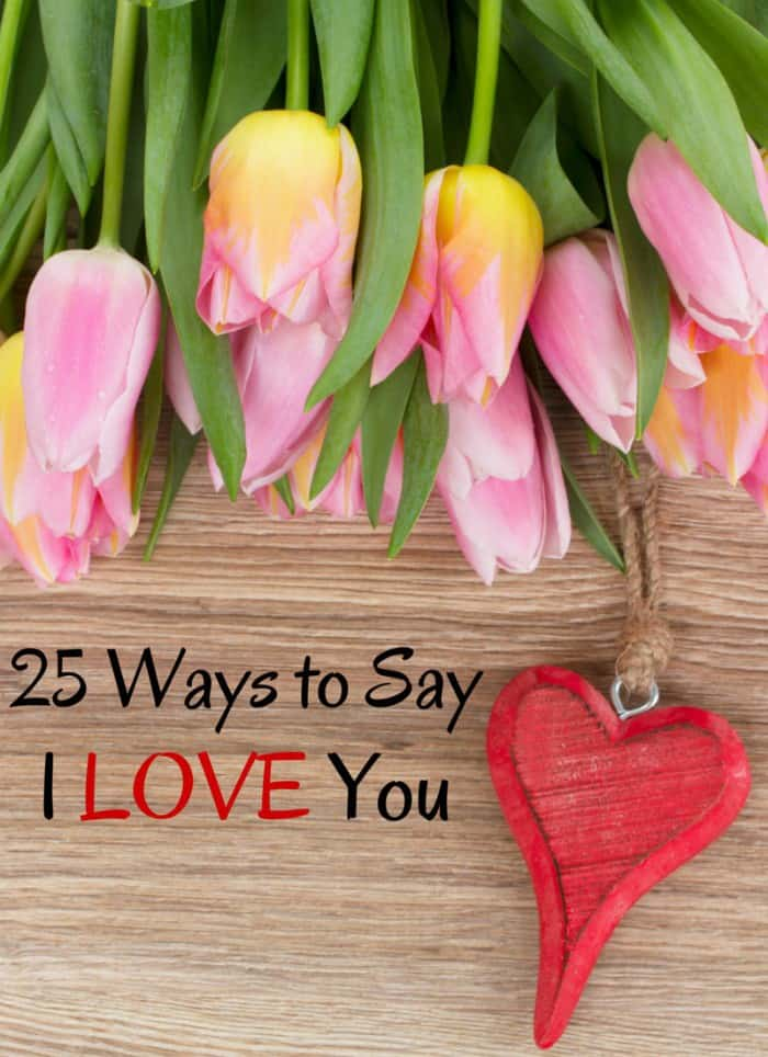 25 Ways to Say I LOVE YOU