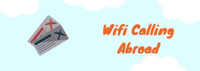 vodafone wifi calling abroad
