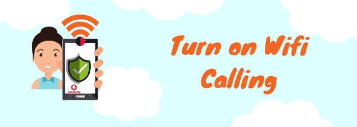 turn on vodafone wifi calling