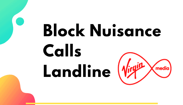 how to block nuisance calls on virgin landline