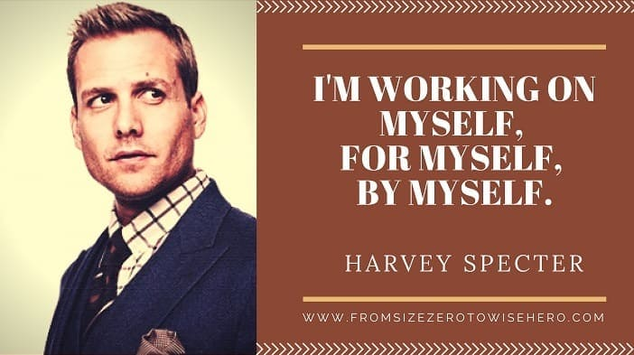 """Harvey Specter Quote, """"I'M WORKING ON MYSELF,FOR MYSELF,BY MYSELF""""."""