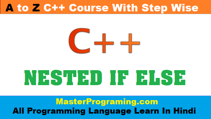 Nested If Else In C plus plus In Hindi