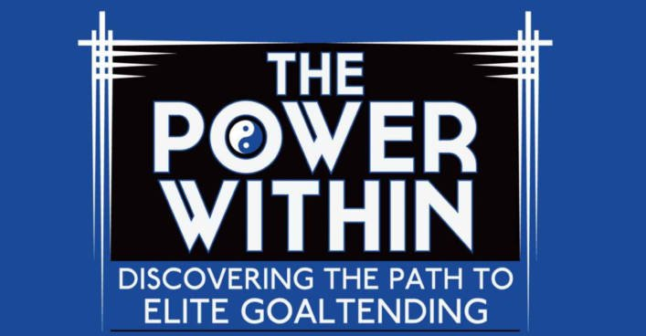 My Notes from The Power Within: Discovering the Path to Elite Goaltending