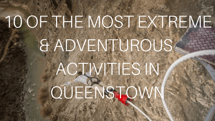 10 ACTIVITIES IN QUEENSTOWN