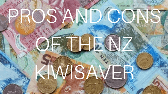 The Pros & Cons of The KiwiSaver Scheme