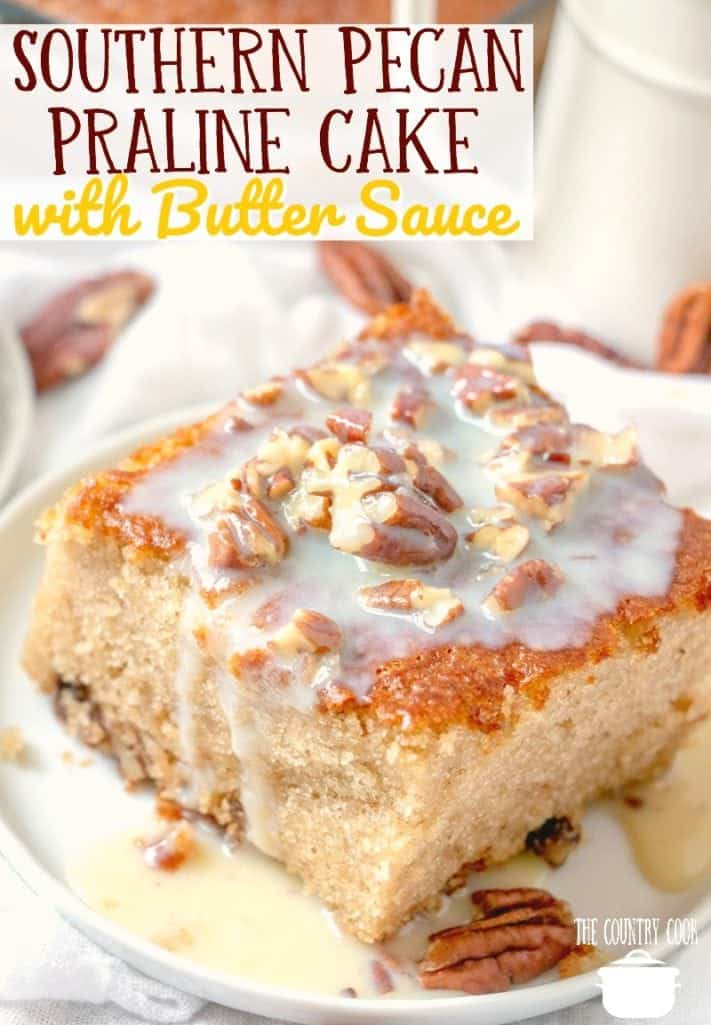 Southern Pecan Praline Cake with Butter Sauce recipe from The Country Cook