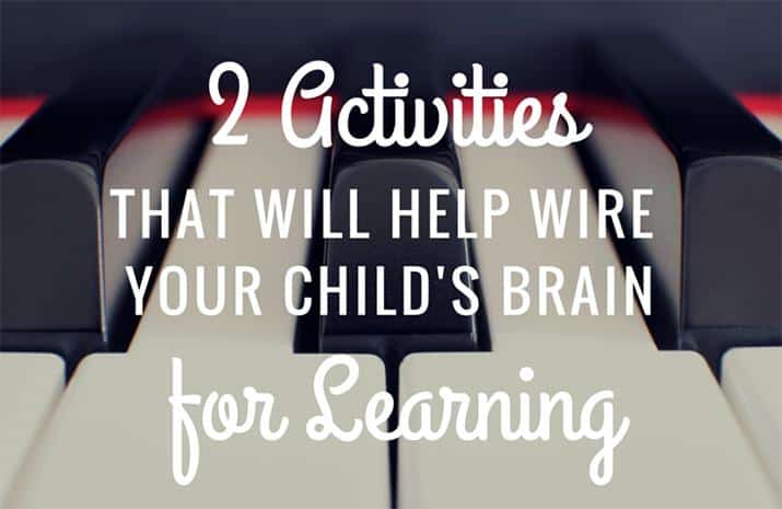 2 Activities That Will Help Wire Your Child's Brain for Learning 715
