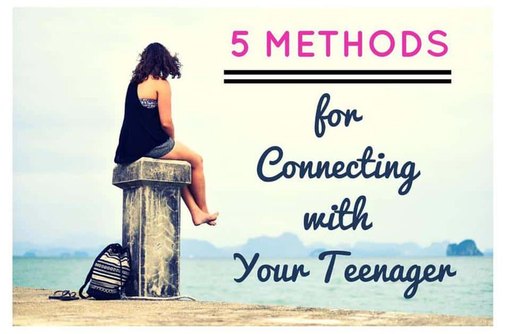 5 Methods for Connecting with Your Teenager