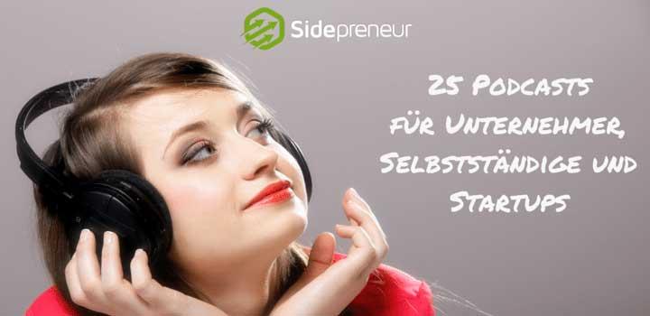 25 Podcasts für Unternehmer, Selbstständige und Startups