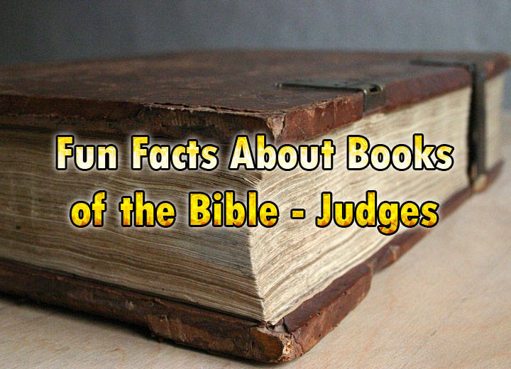 Photo of Fun Facts About Books of the Bible – Judges