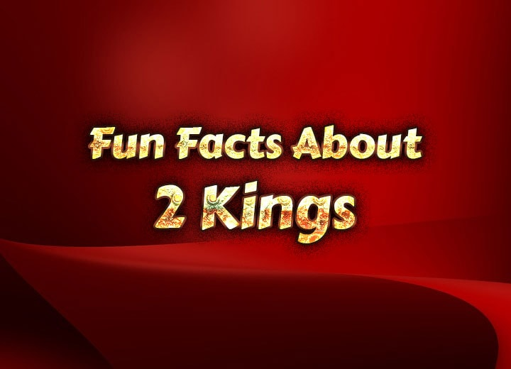 Photo of Fun Facts About 2 Kings