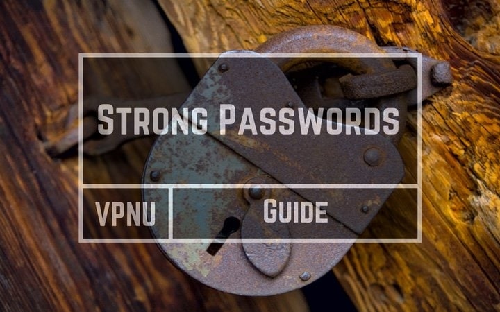 How to create and remember strong passwords