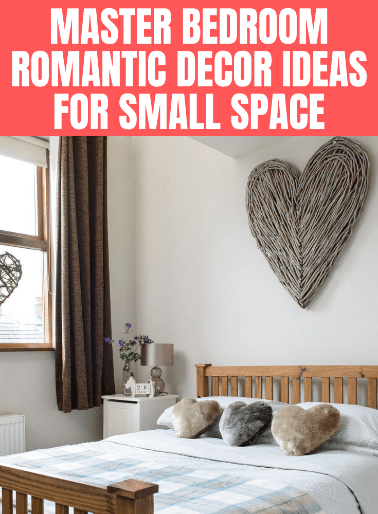 MASTER BEDROOM ROMANTIC DECOR IDEAS FOR SMALL SPACE