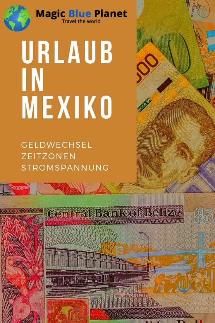 Mexiko Zeitzonen, Geldwechsel und Stromspannung Pinterest 1 DE