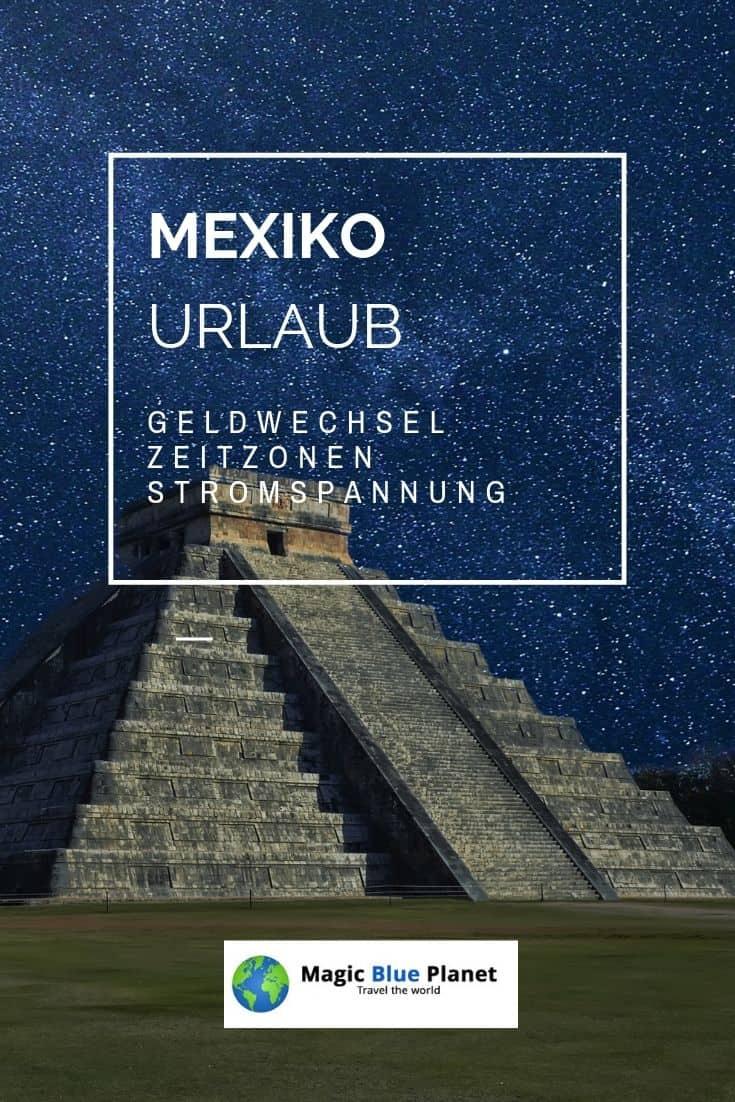 Mexiko Zeitzonen, Geldwechsel und Stromspannung Pinterest 3 DE