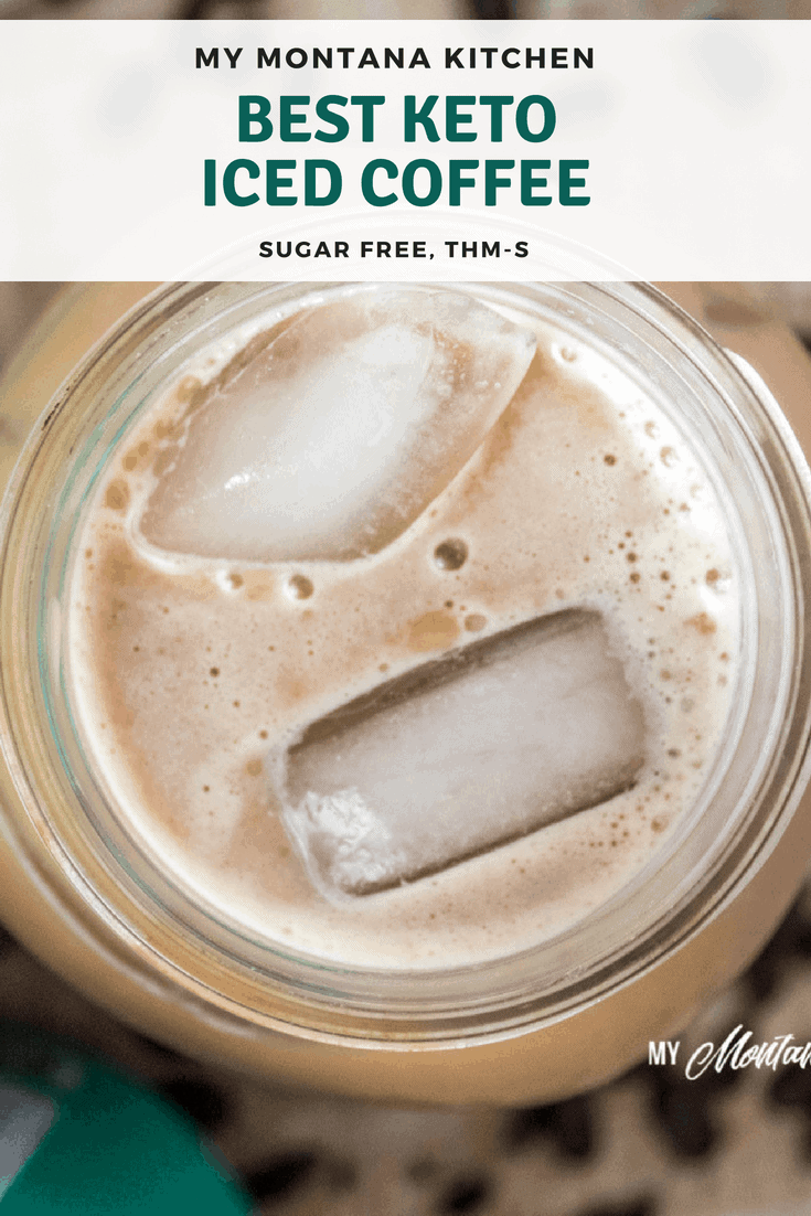 Best Keto Iced Coffee My Montana Kitchen