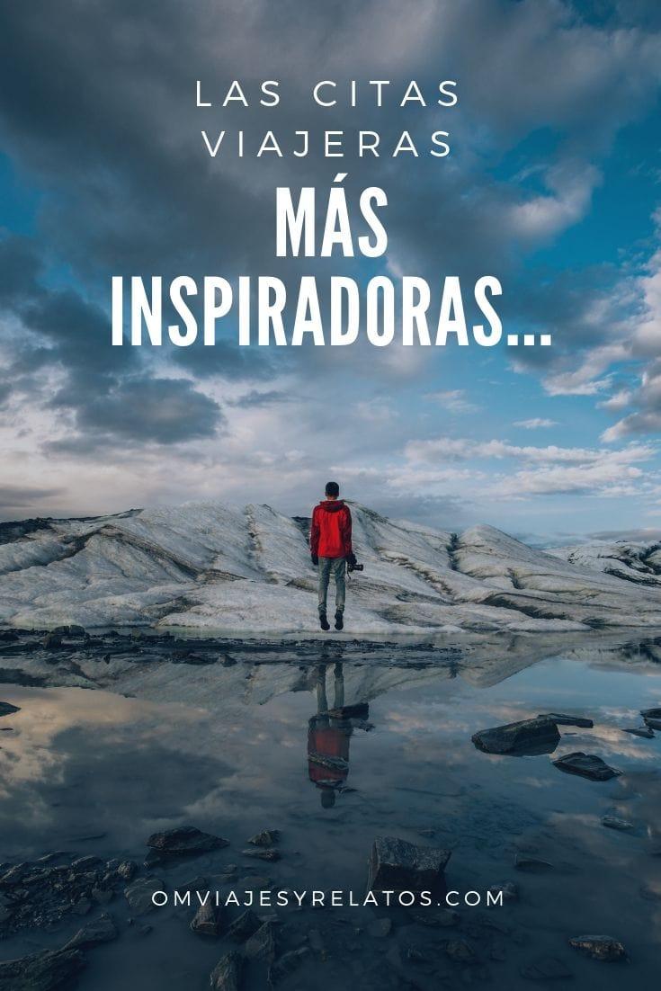 Frases De Viajes Las 20 Citas Viajeras Más Inspiradoras