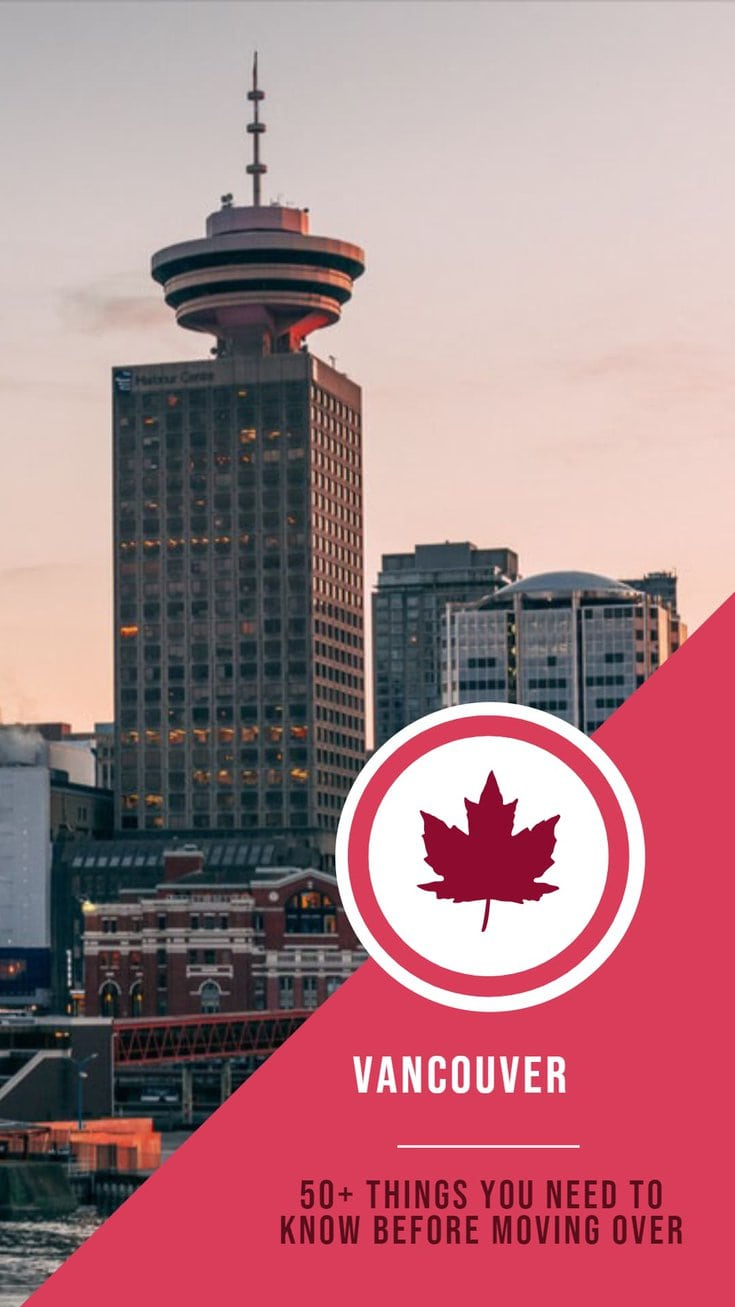 50 things you need to know before you decide to move to Vancouver. - A complete expat guide.