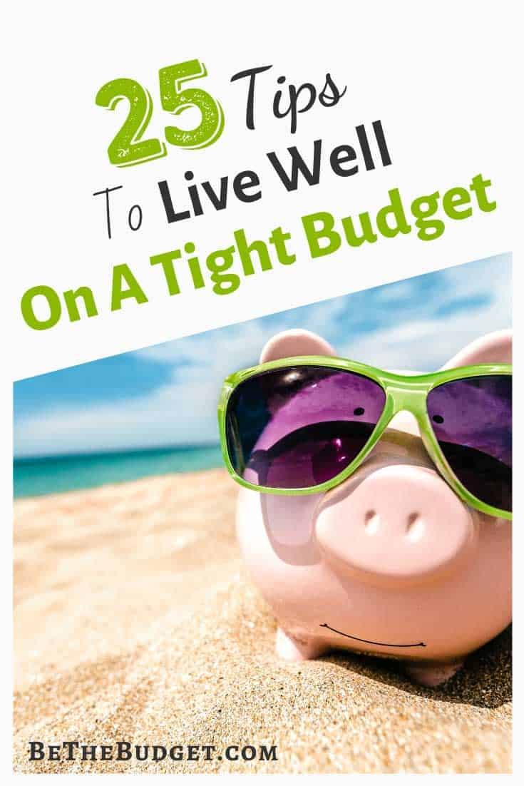 25 Tips To Live Well On A Tight Budget   Be The Budget