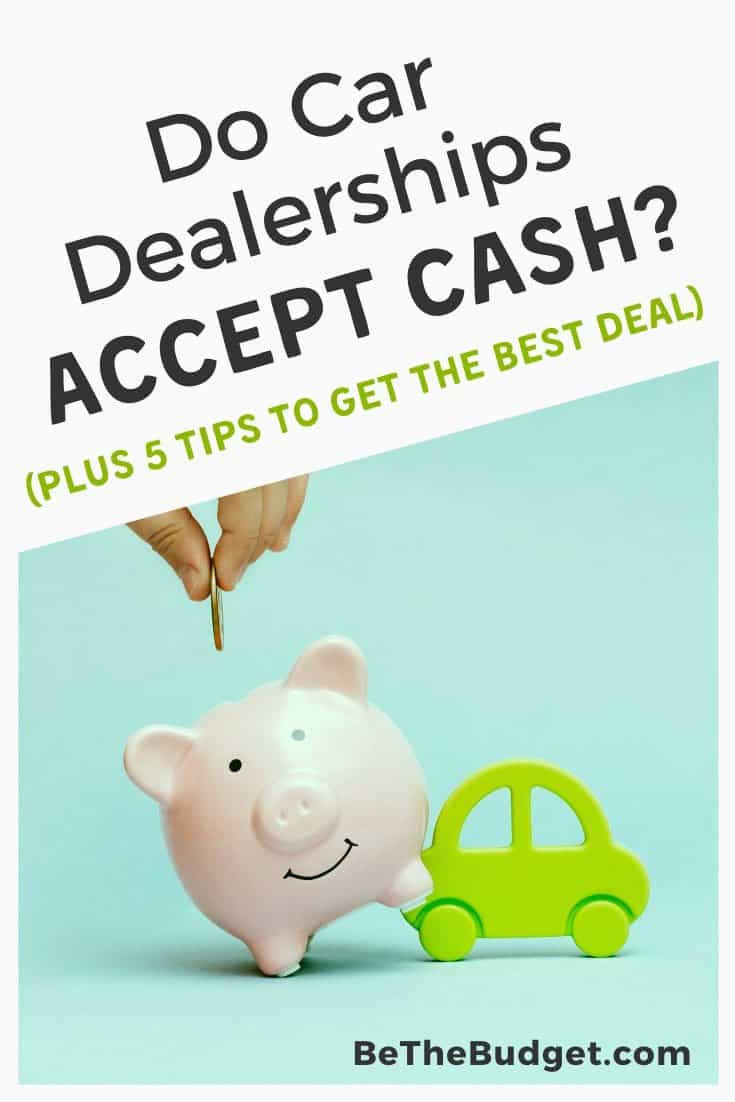 Do Car Dealerships Accept Cash? Plus tips to get the best deal | Be The Budget